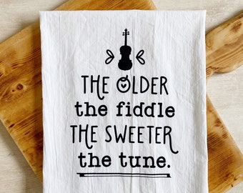 The Sweeter the Tune Fiddle Flour Sack Kitchen Towel