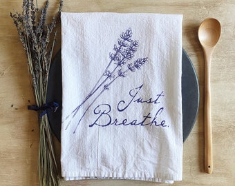 Just Breathe Flour Sack Towel