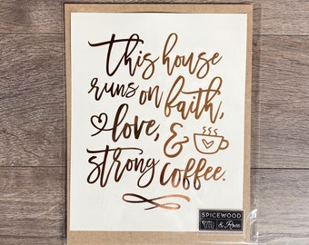 Foil Embossed Faith, Love, and Strong Coffee Print