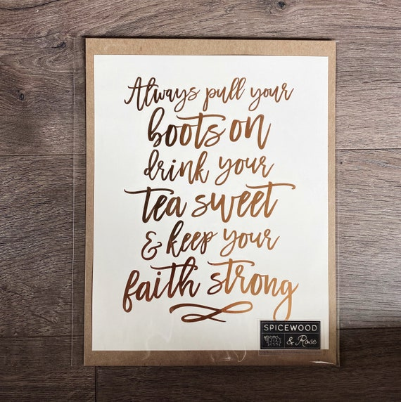 Foil Embossed Boots, Sweet Tea, and Faith Print