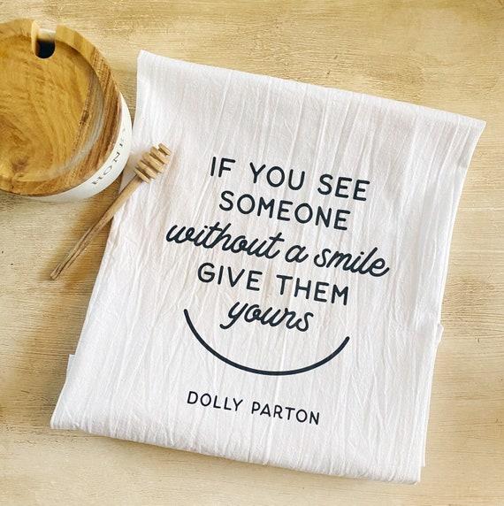 Dolly Parton Smile Flour Sack Towel