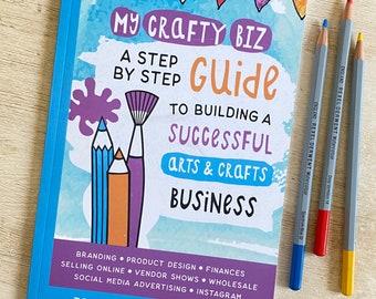 Arts & Crafts Business Book - My Crafty Biz Guide