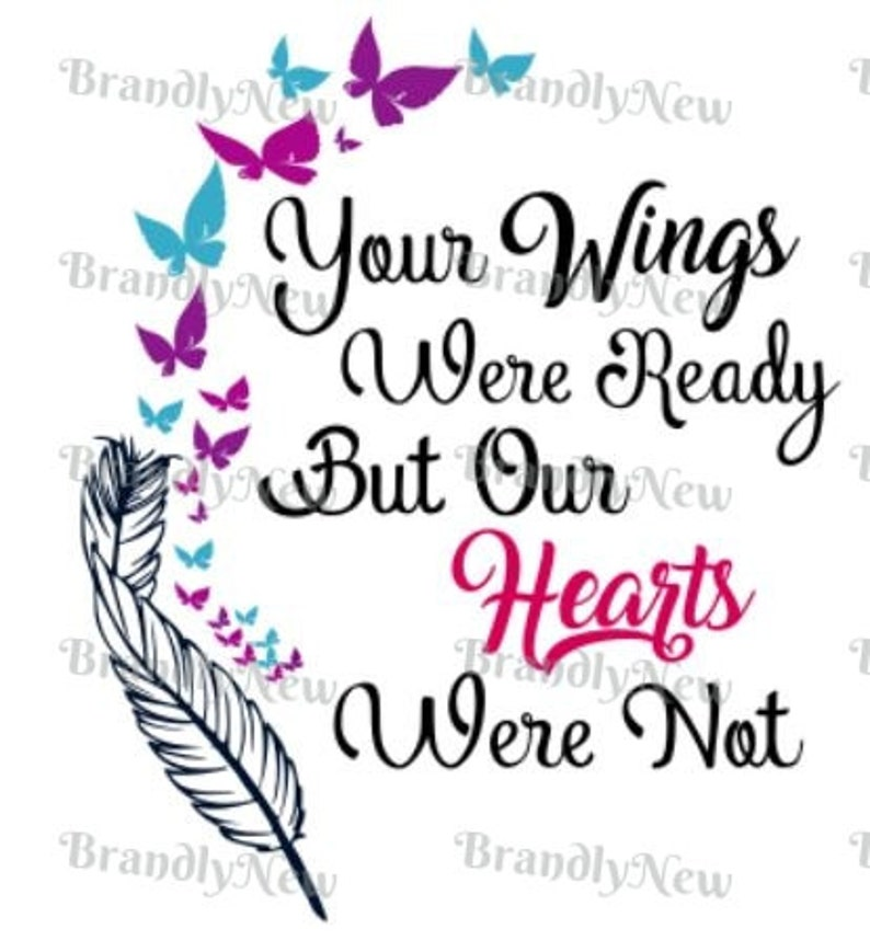 Your Wings Were Ready But Our Hearts Were Not Butterfly