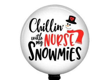 Chillin With My Nurse Snowmies Badge Reel ~ Christmas ~ Fall ~ Stethoscope Tag ~ Lanyard ~ Carabiner ~ T52