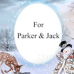 Special Request for Parker and Jack