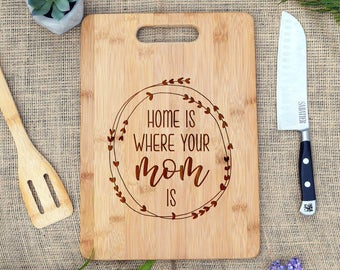 home is where your mom is cutting board cheese board mothers day gift present mom mother birthday christmas gift for mom engraved