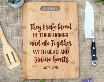 They Broke Bread in their Homes Cutting Board, Acts 2:46, Scripture Cutting board, Christian, Bible Verse, Housewarming, Gift, Closing, Acts