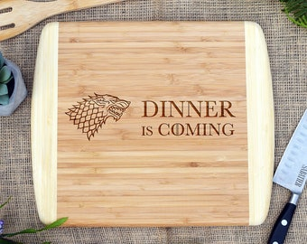 Dinner Is Coming Cutting Board, Laser Engraved, Custom Cutting Board, Personalized, Cheese Board, Game of Thrones, Winter is Coming, Bamboo