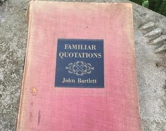Familiar Quotations, Book, Vintage, Published 1937, Author John Bartlett