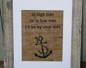 Wedding,Nautical,Beach,Burlap print,Coast,Anchor,In high tide or low tide Ill be by your side,Anniversary,Engagement,Wife gift,Christmas