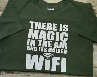 There is magic in the air/Wifi Tshirt/ WIFI/Funny Tee