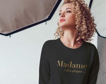 Sweatshirt madame finally almost