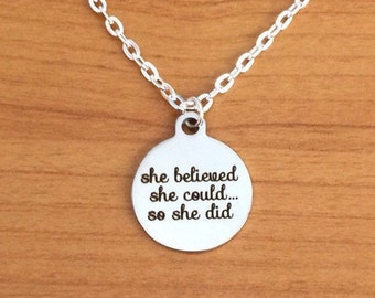 inspirational quote necklace, she believed she could so she did, motivational quote jewellery, graduation jewelry, silver charm, life gift