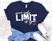 Your Only Limit is You Shirt, Your Only Limit is You T-Shirt, You Are You Limit Shirt, Get Out Of Your Way T-Shirt, No Limit Shirt