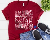 Laugh, Love Others, Dream Big Shirt, Laugh, Love Others, Dream Big Shirt, Laugh, Love, Dream Shirt, Fun Shirt