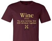 Wine Definition Shirt, Wine Shirt, Wine 2020 Shirt, 2020 Shirt, Adulting Shirt, Adult Life Shirt, ShitShow Shirt, 2020 ShitShow, Wine It Out