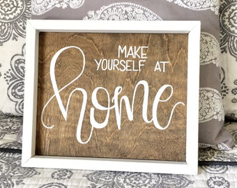 Make yourself at home sign, guest room sign, entry sign, entryway sign, housewarming gift, guest room decor, entryway decor, farmhouse guest