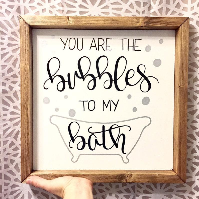 You Are The Bubbles To My Bath Bathroom Sign Cute Bathroom Etsy