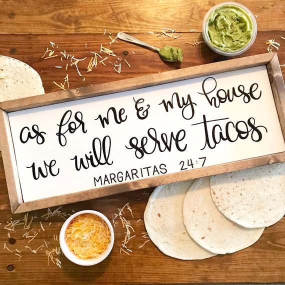 As For Me And My House We Will Serve Tacos Margarita Sign Etsy