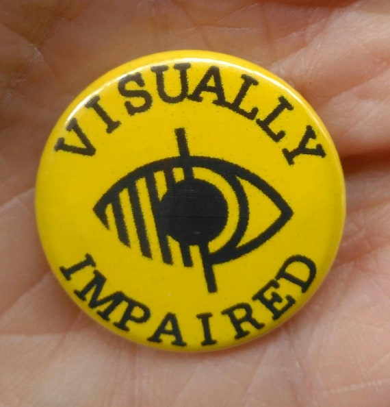 Please Be PATIENT i/'m VISUALLY IMPAIRED Badge 25 mm to 77 mm Button Badges to assist in warning people of sight issues