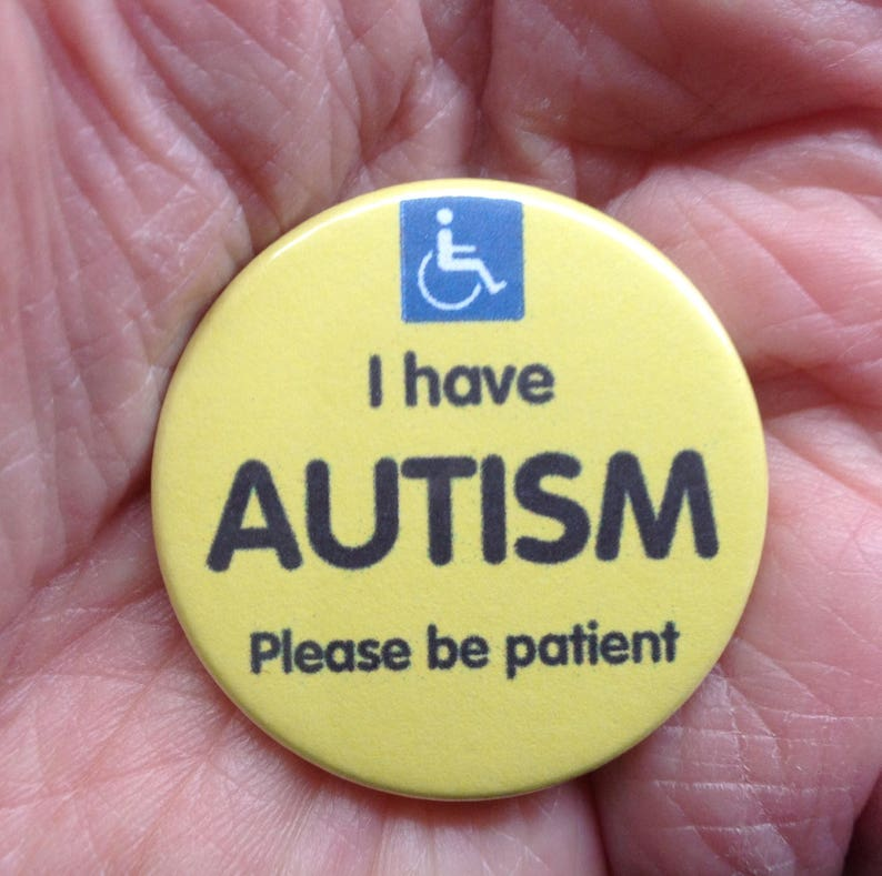I have AUTISM please be patient  38mm awareness pin badge image 0