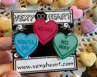 You'll Do , Never ,No way Bittersweet sweetheart pin pack of 3, Valentine day, candy