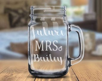 Future Mrs. Personalized Mason Jar Mug • Personalized Mug • Engagement Gift/Present • Gift For Bride • Wedding/Bridal Shower/Anniversary