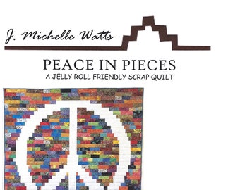 Peace in Pieces Quilt Pattern by J Michelle Watts *Domestic 1st Class Shipping Only 1.50!*