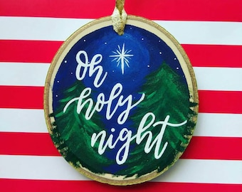 Oh Holy Night - Christmas Hymn Gift - Calligraphy Ornament - Hand Painted Decor - Christian Gift - Aspen Wood Slice