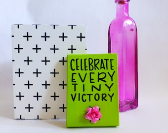 Small Sign - Paper Rose - Celebrate Every Tiny Victory - Lime Green Art - Hand Lettered Decor - Mini Canvas Quote