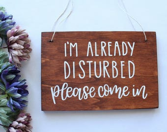 Funny Door Sign - Please Come In - Sarcastic Humor - Joke Gift - Wood Hanging Sign - Hand Lettered