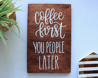Coffee Signs Funny - Coffee Sign - Coffee Bar Sign - Gift For Her - Unique Gift - But First Coffee - Kitchen Decor - Wood Sign
