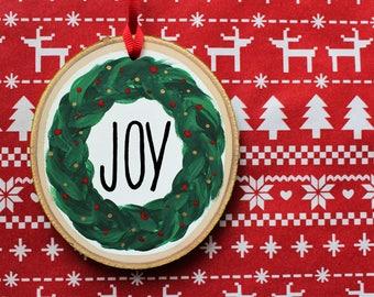 Modern Farmhouse Ornament - Hand Painted Wreath - Joy Decor - Aspen Wood Slice - Christmas Decoration