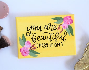 Bathroom Decor - Makeup Quote - You Are Beautiful - Spring Decor - Gift For Teen - Cursive Sign - Floral Canvas - Yellow Wall Art - 5 x 7