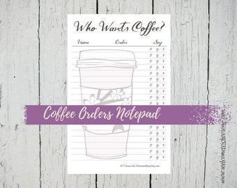 Coffee Orders Notepad, Who Wants Coffee, Mocha, Office Notepad, Large Notepad, Lined Notepad, 50 page Notepad