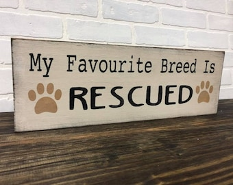 rescued pet sign // favourite breed // dog // cat // animal rescue sign