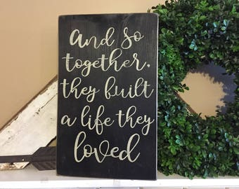 And so together, they built a life they loved // couples sign