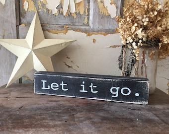 Let it go rustic yoga zen block - rustic block - rustic sign - let it go - solid wood zen block