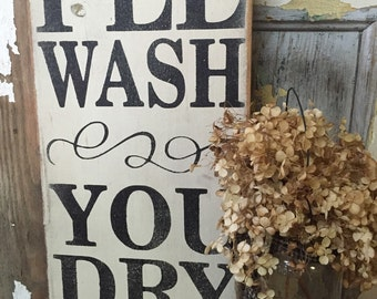 I'll wash you dry // rustic kitchen sign // dishes sign // kitchen decor