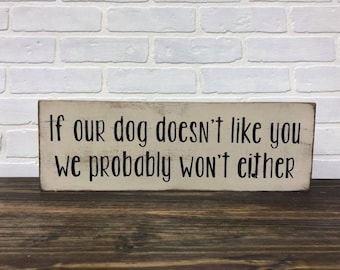 If our dog doesn't like you in white// rustic pet sign // rustic rescue sign // dog sign // cat sign // rustic pet