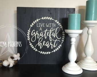 Live with a grateful heart / square grateful sign / farmhouse rustic sign