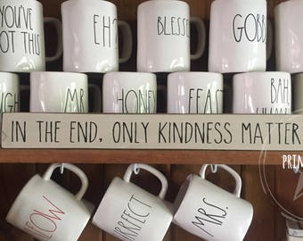 in the end only kindness matters  // shelf sitter // sign stick