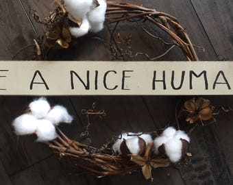 be a nice human // shelf sitter // sign stick