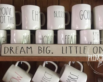 Dream big little one // shelf sitter // sign stick
