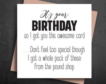 BIRTHDAY CARDS Got You An Awesome Card Dont Feel Special Whole Pack From Pound Shop Cheeky Funny Friend Humour Joke Silly Her Him B33