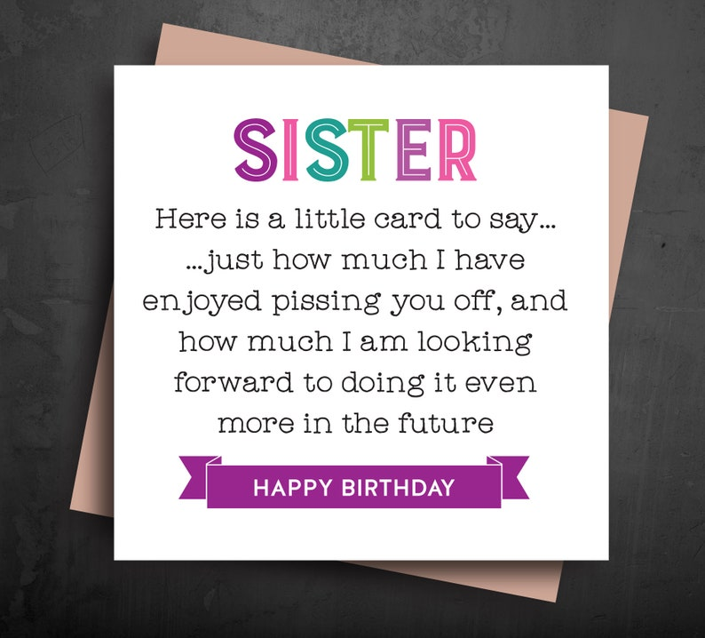 Birthday Greeting Cards For Sister Annoying Pssing You Off