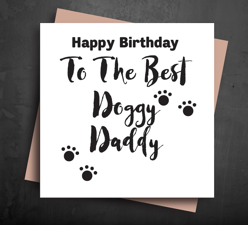 Birthday Greeting Cards From The Dog Best Doggy Daddy Pet