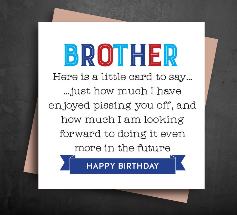 Birthday Greeting Cards For Brother Annoying Pssing You Off