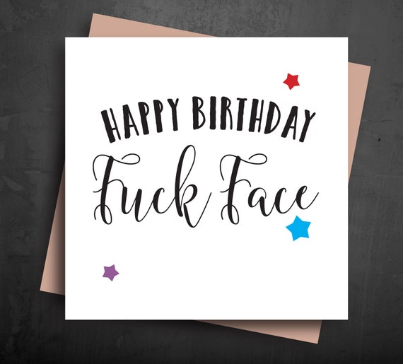 Rude Birthday Cards Happy FCK FACE Naughty Card