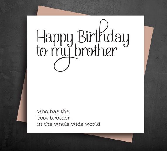 Cartes Danniversaire Fun Joyeux Anniversaire à Mon Frère Qui A La Meilleure Soeur Dans Le Monde Entier Les Bro Les Frères Et Soeurs Plus âgés